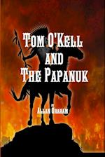 Tom O'Kell and the Papanuk af Allan Graham