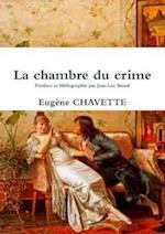 La Chambre Du Crime af Eugene Chavette