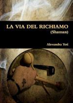 La Via del Richiamo af Alessandra Toti