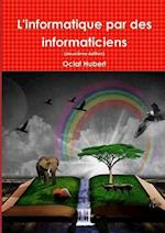 L'Informatique Par Des Informaticiens