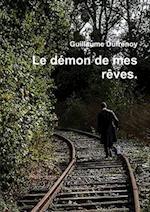 Le Demon de Mes Reves. af Guillaume Dufrenoy