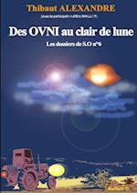 Des Ovni Au Clair De Lune (Dossier De S.O n 6)