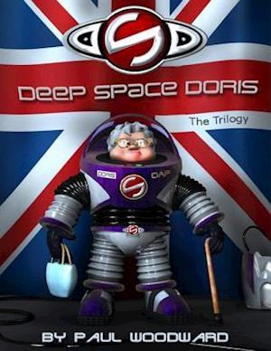 Deep Space Doris: The Trilogy af Paul Woodward