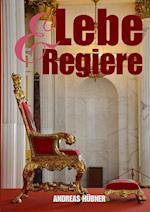 Lebe & Regiere! af Andreas Hubner