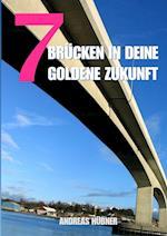 7 Brucken in Deine Goldene Zukunft af Andreas Hubner