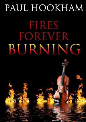 Bog, hæftet Fires Forever Burning af Paul Hookham