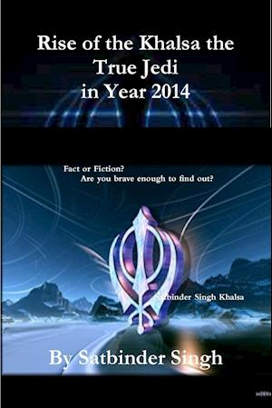Bog, hæftet Rise of The Khalsa The True Jedi in Year 2014 af Satbinder Kharay