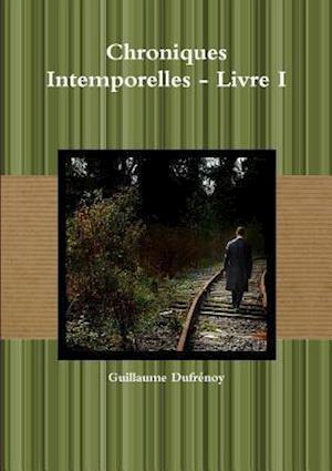 Bog, paperback Chroniques Intemporelles - Livre I af Guillaume Dufrenoy