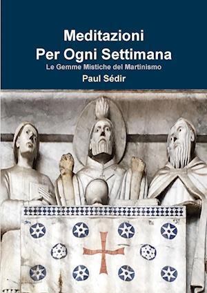 Bog, paperback Meditazioni Per Ogni Settimana Di Paul Sedir af Paul Sedir
