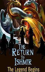 The Return to Ishmir the Legend Begins af David McGrath