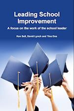 Leading School Improvement: A focus on the work of the school leader.