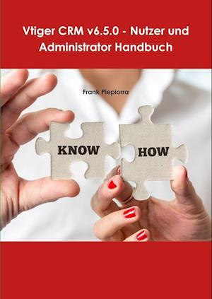 Bog, paperback Vtiger Crm V6.5.0 - Nutzer Und Administrator Handbuch af Frank Piepiorra