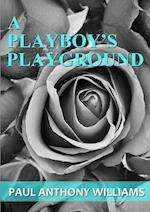 A Playboy's Playground af Paul Anthony Williams