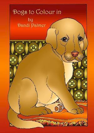 Bog, hæftet Dogs to Colour In af Dandi Palmer