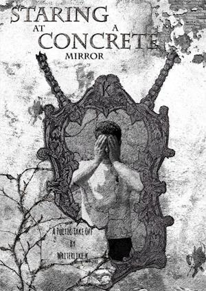Bog, hæftet Staring at a Concrete Mirror af Writerlike.K
