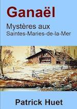 Ganael, Mysteres Aux Saintes-Maries-De-La-Mer