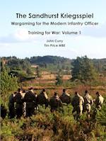 The Sandhurst Kriegsspiel Wargaming for the Modern Infantry Officer Training for War