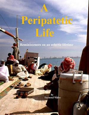Peripatetic Life: Reminiscences On an Eclectic Lifetime