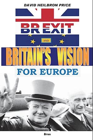 BREXIT and Britain's Vision for Europe