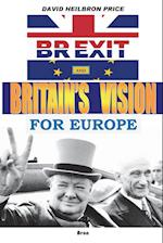 BREXIT and Britain's Vision for Europe af David Heilbron Price