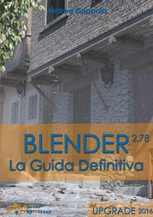 Bog, paperback Blender - La Guida Definitiva - Upgrade 2016 af Andrea Coppola