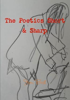 Bog, paperback The Poetics Short & Sharp af Jim Best