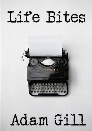 Bog, hæftet Life Bites af Adam Gill