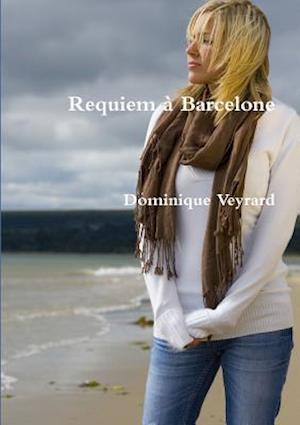 Bog, paperback Requiem a Barcelone af Dominique Veyrard