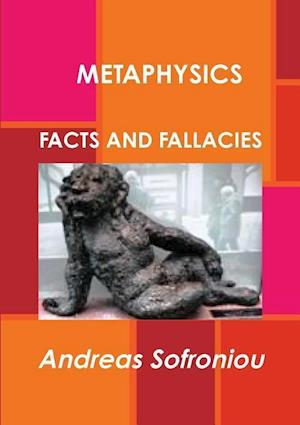 METAPHYSICS FACTS AND FALLACIES