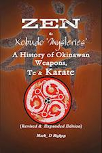 Zen & Kobudo Mysteries, A History of Okinawan Weapons, Te & Karate