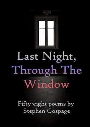 Last Night, Through The Window
