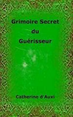 Grimoire Secret Du Guerisseur