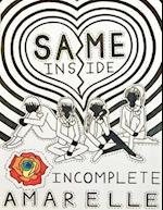 Same Inside: Incomplete