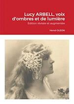Lucy Arbell, Voix D'Ombres Et de Lumiere