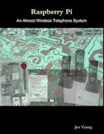 Raspberry Pi - An Almost Wireless Telephone System