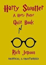 Harry Swotter - A Harry Potter Quiz Book