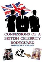 Confessions of a British Celebrity Bodyguard