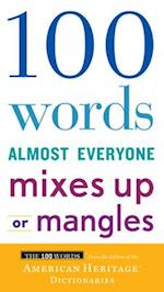 100 Words Almost Everyone Mixes Up or Mangles (The 100 Words)