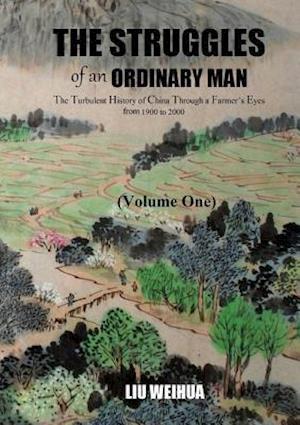 Bog, hæftet The Struggles of an Ordinary Man (China 1930-2000) (I) af Weihua Liu