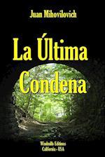 La Ultima Condena af Juan Mihovilovich