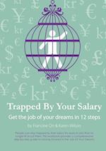 Trapped By Your Salary af Francine Orr, Karen Wilson
