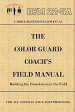 Drillmaster's Color Guard Coach's Field Manual