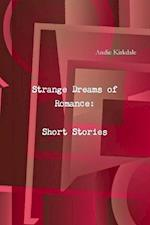 Strange Dreams of Romance: Short Stories af Andie Kirkdale