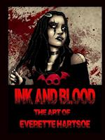 INK AND BLOOD The art of Everette Hartsoe