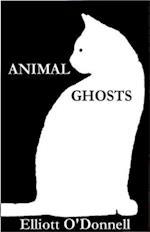 Animal Ghosts af Elliott O'donnell