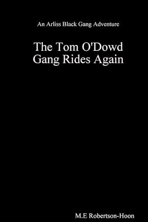 The Tom O' Dowd Gang Rides Again