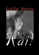 Kai! af Jodde Maree