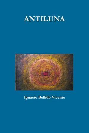 Bog, paperback Antiluna af Ignacio Bellido Vicente