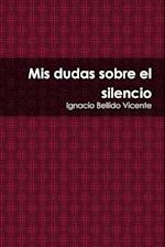 MIS Dudas Sobre El Silencio
