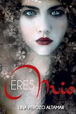 Eres Mio af Lina Perozo Altamar